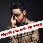Download nhạc hot Người Cho Anh Hy Vọng (Single) chất lượng cao