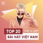 Tải bài hát hay Top 20 Bài Hát Việt Nam Tuần 34/2019 mới nhất
