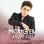 Nghe nhạc hot Mong Em Nghĩ Lại (Single) online