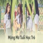 Download nhạc hot Mộng Mơ Tuổi Học Trò chất lượng cao
