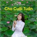 Tải bài hát mới Bolero Cho Cuối Tuần hot