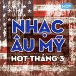 Tải bài hát hot Nhạc Hot Âu Mỹ Tháng 3/2015
