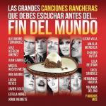 Download nhạc Las Grandes Canciones Rancheras Que Debes Escuchar Antes Del Fin Del Mundo mới nhất