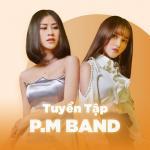 Tải nhạc hay Những Bài Hát Hay Nhất Của P.M Band Mp3 online