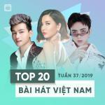 Nghe nhạc Mp3 Top 20 Bài Hát Việt Nam Tuần 37/2019