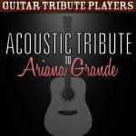 Nghe nhạc hot Acoustic Tribute To Ariana Grande hay online