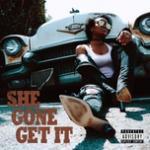 Nghe nhạc hot She Gone Get It (Single) về điện thoại