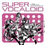 Tải bài hát Mp3 DJ Lily Presents Super Vocaloid mới online