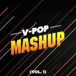 Tải nhạc mới Tuyển Tập V-Pop Mashup (Vol. 1) Mp3