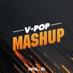 Tải nhạc mới Tuyển Tập V-Pop Mashup (Vol. 3) về điện thoại