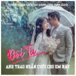 Download nhạc Đôi Ta - Anh Trao Nhẫn Cưới Cho Em Này miễn phí