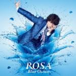 Nghe nhạc Mp3 Rosa - Blue Ocean (Single) hay online