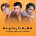 Tải bài hát online Những Sáng Tác Hay Nhất Của Châu Đăng Khoa, Đỗ Hiếu, Khắc Hưng Mp3 hot