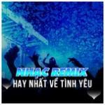 Download nhạc online Nhạc Remix Hay Nhất Về Tình Yêu mới