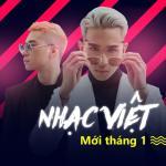 Tải nhạc Mp3 Nhạc Việt Mới Tháng 01/2018 mới online