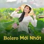 Tải bài hát mới Bolero Mới Nhất miễn phí