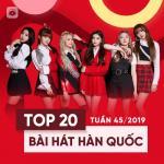 Tải bài hát mới Top 20 Bài Hát Hàn Quốc Tuần 45/2019 Mp3 trực tuyến