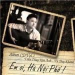 Tải nhạc hot Em ơi Hà Nội Phố (Vol 1) hay nhất