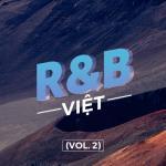 Tải bài hát online R&B Việt (Vol. 2) Mp3 mới