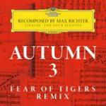 Tải nhạc hay Autumn 3 - Recomposed By Max Richter - Vivaldi: The Four Seasons (Fear of Tigers Remix) (Single) trực tuyến