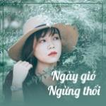 Tải bài hát hot Ngày Gió Ngừng Thổi hay online