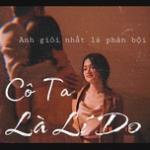 Tải bài hát hot Cô Ta Là Lí Do nhanh nhất