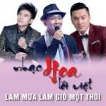 Nghe nhạc Nhạc Hoa Lời Việt Làm Mưa Làm Gió Một Thời về điện thoại