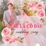 Nghe nhạc hot Em Sẽ Là Cô Dâu - Top Wedding Songs Mp3 trực tuyến