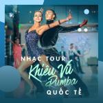 Nghe nhạc hot Nhạc Tour Khiêu Vũ Rumba Quốc Tế Tuyển Chọn nhanh nhất