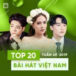 Tải nhạc mới Top 20 Bài Hát Việt Nam Tuần 49/2019 Mp3 miễn phí