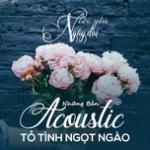 Tải bài hát mới Lời Yêu Ngây Dại - Những Bản Acoustic Tỏ Tình Ngọt Ngào Mp3 hot