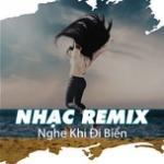 Tải bài hát hay Nhạc Remix Nghe Khi Đi Biển mới nhất