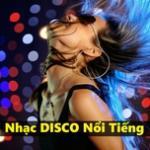 Tải bài hát mới Nhạc Disco Nổi Tiếng hay online