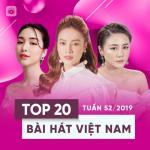Download nhạc hot Top 20 Bài Hát Việt Nam Tuần 52/2019 Mp3 miễn phí