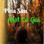 Download nhạc hay Phía Sau Một Cô Gái - Phía Sau Một Nỗi Buồn Mp3 trực tuyến