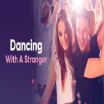 Tải bài hát hot Dancing With A Stranger Mp3 miễn phí