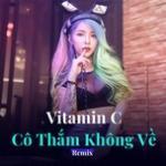 Tải bài hát Mp3 Vitamin C - Cô Thắm Không Về