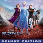 "Nghe nhạc mới Frozen 2 (From ""Frozen 2""/Soundtrack Version) (Deluxe Edition) trực tuyến"