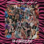 Nghe nhạc hay Ta Controlado (Single) online