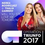 Tải nhạc hay Will You Still Love Me Tomorrow (Operacion Triunfo 2017) (Single) chất lượng cao