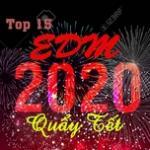 Download nhạc hot Top 15 EDM Quẩy Tết 2020 Mp3 online