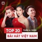 Nghe nhạc mới Top 20 Bài Hát Việt Nam Tuần 06/2020 Mp3