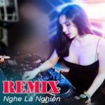Tải nhạc Nhạc Remix Nghe Là Nghiền Mp3 hot