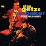 Nghe nhạc hot Stan Getz & Chet Baker: The Stockholm Concerts mới nhất