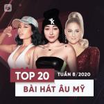 Tải bài hát mới Top 20 Bài Hát Âu Mỹ Tuần 08/2020 hay online