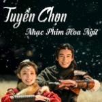 Tải bài hát mới Tuyển Chọn Nhạc Phim Hoa Ngữ Mp3 trực tuyến