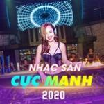 Download nhạc Mp3 Nhạc Sàn Cực Mạnh 2020