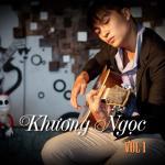 Download nhạc online Khương Ngọc Vol. 1 hay nhất