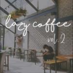 Tải nhạc Mp3 Lazy Coffee (Vol. 2) chất lượng cao