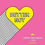 Tải nhạc Better Not (Remixes) Mp3 online
